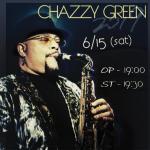 6/15(土) CHAZZY GREEN